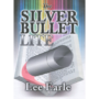 Silver Bullet Lite by Lee Earle